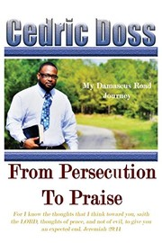 Cover of: From Persecution To Praise | Cedric Doss