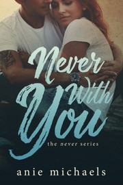 Cover of: Never With You | Anie Michaels