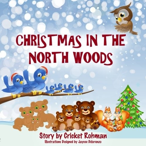 Christmas In The North Woods by Cricket Rohman