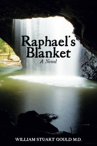 Raphael's Blanket by William Stuart Gould M.D.