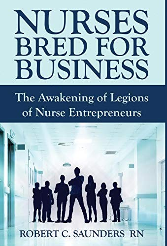 Nurses Bred for Business by Robert  C. Saunders