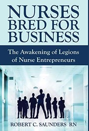 Cover of: Nurses Bred for Business | Robert  C. Saunders