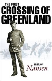 Cover of: The first crossing of Greenland | Fridtjof Nansen