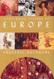 Cover of: The Illustrated History of Europe | Frederic Delouche