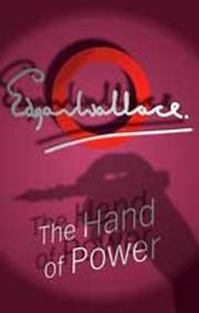 Cover of: The hand of power | Edgar Wallace