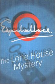 Cover of: The Lone House mystery | Edgar Wallace