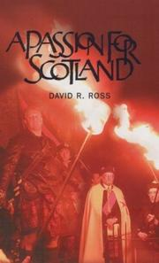 Cover of: A passion for Scotland by David R. Ross
