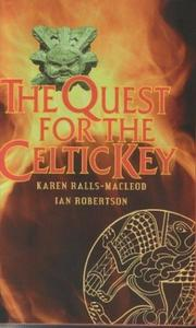 Cover of: The quest for the Celtic key by Karen Ralls