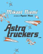 Cover of: Astrotruckers by Mikael Niemi