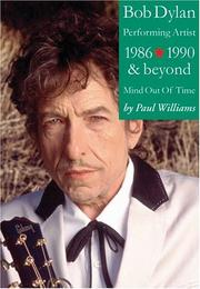Cover of: Bob Dylan: Performing Artist Volume 3 by Paul Williams