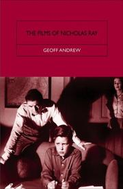 Cover of: The Films of Nicholas Ray | Geoff Andrew