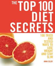 Cover of: The Top 100 Diet Secrets by Anna Selby