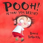 Cover of: Pooh! Is That You Bertie? | David Roberts