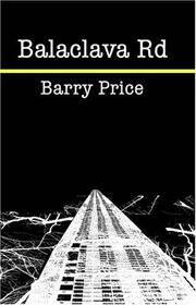 Cover of: Balaclava Road | Barry Price