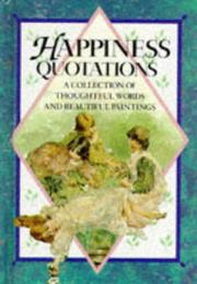 Cover of: Happiness Quotations (Quotations Books) | Helen Exley