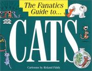 Cover of: The Fanatic's Guide to Cats (The Fanatic's Guide to) | Roland Fiddy