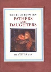 Cover of: The Love Between Fathers and Daughters (The Love Between) | Helen Exley