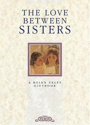 Cover of: The Love Between Sisters (The Love Between Series, No. 6) (The Love Between Series , No 6) | Helen Exley