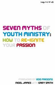 Cover of: Seven Myths of Youth Ministry | Nigel James