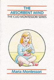 Cover of: The Absorbent Mind (The Clio Montessori Series) by Maria Montessori