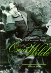 Cover of: The Dramatic Life and Fascinating Times of Oscar Wilde (Life & Times) by Martin Fido