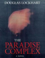 Cover of: The paradise complex | Douglas Lockhart