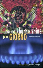 Cover of: You got to burn to shine | John Giorno