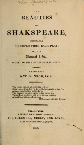 The Beauties of Shakespeare, Regularly Selected from Each Play by William Shakespeare, William Dodd