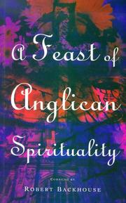 Cover of: A Feast of Anglican Spirituality by Robert Backhouse
