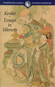 """essays in idleness kenko summary Critical analysis and biography – paper two: """"essays in idleness"""" - kenko name institution course for you to complete, please introduction it is estimated that."""