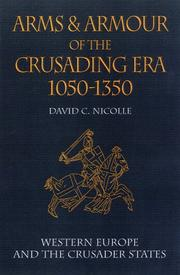 Cover of: Arms and armour of the crusading era, 1050-1350 | David Nicolle