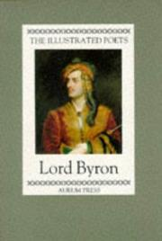 Cover of: Lord Byron (Illustrated Poets) | Lord George Gordon Byron