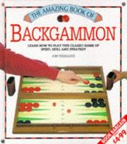 Cover of: Backgammon - The Amazing Book (Amazing Book Series) | Jon Tremaine