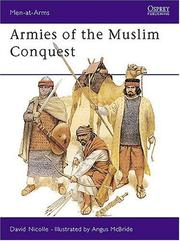 Cover of: Armies of the Muslim Conquest | David Nicolle