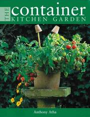Cover of: The Container Kitchen Garden | Antony Atha
