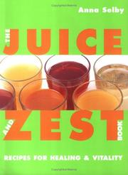 Cover of: The Juice and Zest Book by Anna Selby