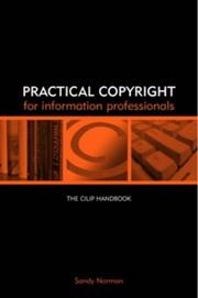 Cover of: Practical copyright for information professionals by Sandy Norman