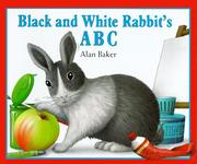 Cover of: Black and White Rabbit's ABC by Baker, Alan