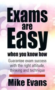 Cover of: Exams Are Easy When You Know How by Mike Evans