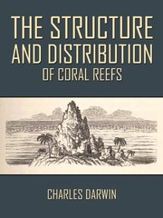 Cover of: The structure and distribution of coral reefs | Charles Darwin
