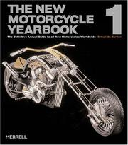 Cover of: The New Motorcycle Yearbook 1: The Definitive Annual Guide to All New Motorcycles Worldwide (New Motorcycle Yearbook: The Definitive Annual Guide to All New Moto) | Simon de Burton