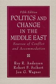 Cover of: Politics and change in the Middle East | Roy R. Andersen