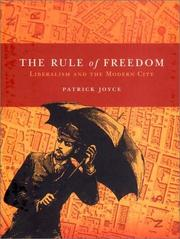 Cover of: The Rule of Freedom by Patrick Joyce