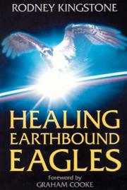 Cover of: Healing Earthbound Eagles | Rodney Kingstone
