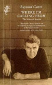Cover of: WHERE I'M CALLING FROM | Raymond. Carver