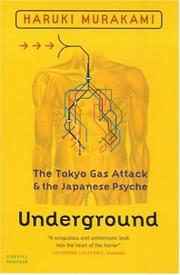 Cover of: Underground - The Tokyo Gas Attack And The Japanese Psyche by Murakami Haruki