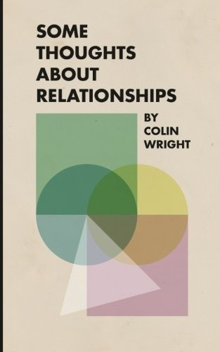 Some Thoughts About Relationships by Colin Wright