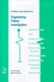 Cover of: A practical guide to engineering failure investigation by Clifford Matthews