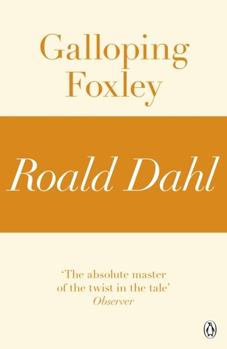 Galloping Foxley by Roald Dahl