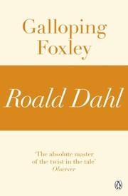 Cover of: Galloping Foxley | Roald Dahl